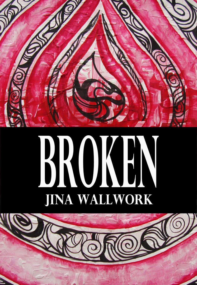 Broken (book cover) by Jina Wallwork