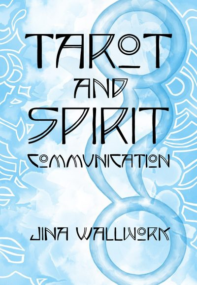 Tarot and Spirit Communication book cover by Jina Wallwork